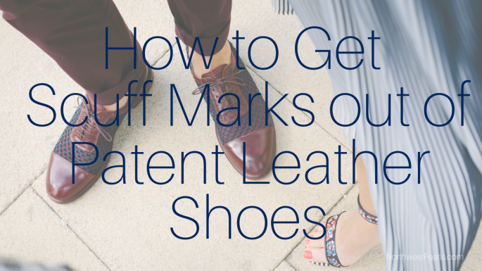 Northwest Pearls: How to get Scuffs out of Patent Leather Shoes
