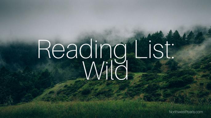Northwest Pearls: Reading List: Wild